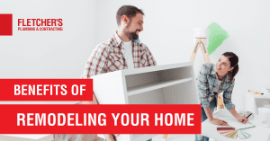 Benefits of Remodeling Your Home